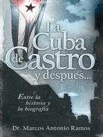 La Cuba de Castro y después...