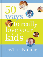 50 Ways to Really Love Your Kids