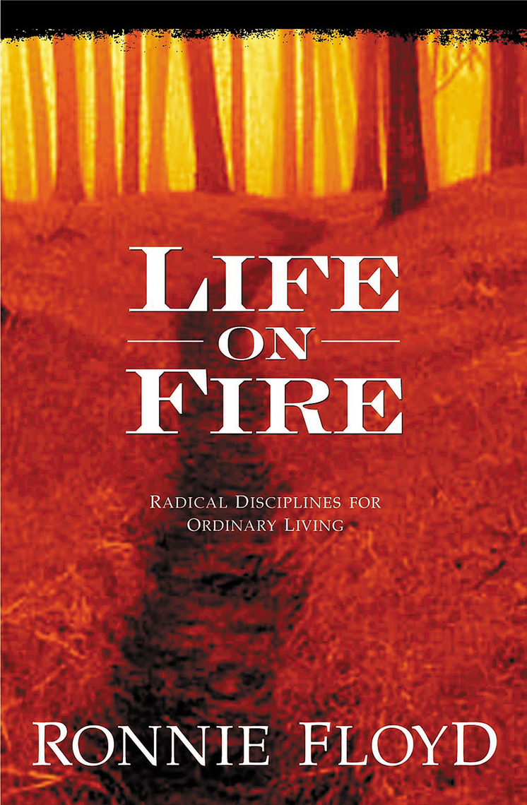 Life on Fire by Dr  Ronnie Floyd - Book - Read Online