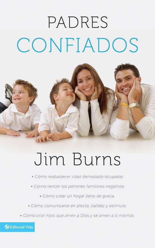Padres Confiados By Jim Burns Phd By Jim Burns Phd Read Online