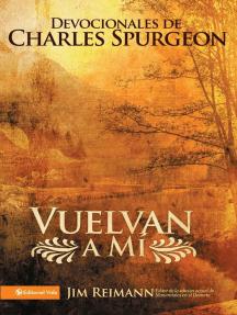 Vuelvan a mí: Devocionales de Charles Spurgeon