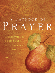 A Daybook of Prayer: Meditations, Scriptures, and Prayers to Draw Near to the Heart of God