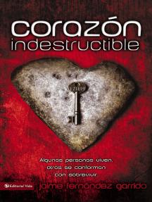 Corazón indestructible: Algunas personas viven, otras se conforman con sobrevivir…