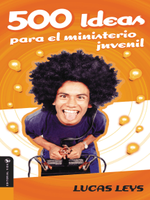 500 Ideas para el ministerio juvenil