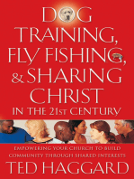 Dog Training, Fly Fishing, and Sharing Christ in the 21st Century