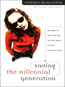 Saving the Millennial Generation: New Ways to Reach the Kids You Care About in These Uncertain Times