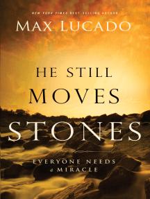 He Still Moves Stones