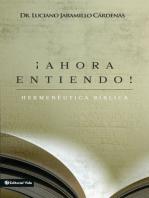 ¡Ahora entiendo! Hermenéutica bíblica: Diferentes sentidos de las Escrituras