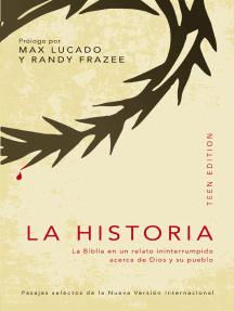 La Historia, teen edition: La Biblia en un relato ininterrumpido acerca de Dios y su pueblo