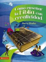 Cómo enseñar la Biblia con creatividad