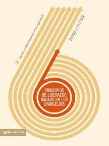 Principios de liderazgo basados en los Evangelios: Ejecuta y cumple los planes en tu organización