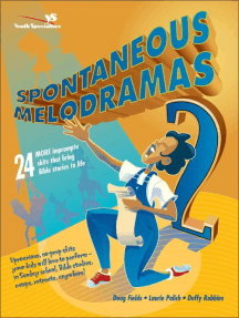 Spontaneous Melodramas 2: 24 More Impromptu Skits That Bring Bible Stories to Life