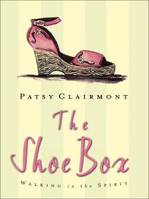 The Shoe Box: Walking in the Spirit