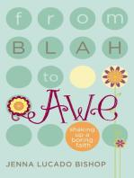 From Blah to Awe
