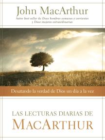 Las lecturas diarias de MacArthur: Desatando la verdad de Dios un día a la vez