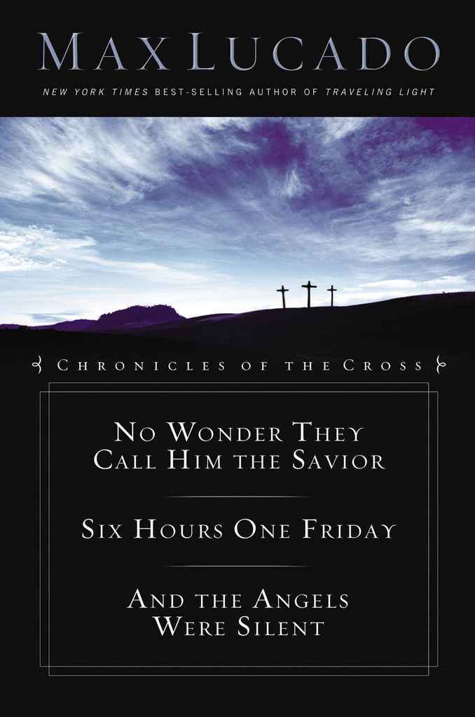 Chronicles Of The Cross Collection By Max Lucado By Max Lucado