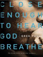 Close Enough to Hear God Breathe