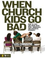 When Church Kids Go Bad
