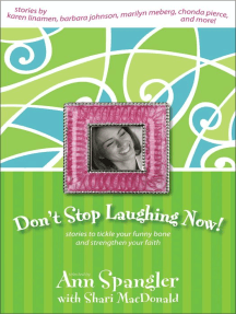 Don't Stop Laughing Now!: Stories to Tickle Your Funny Bone and Strengthen Your Faith
