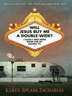 Will Jesus Buy Me a Double-Wide?