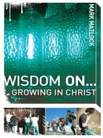 Wisdom On ... Growing in Christ
