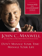 Don't Manage Your Time-Manage Your Life