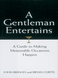 A Gentleman Entertains Revised and   Updated: A Guide to Making Memorable Occasions Happen