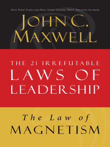 The Law of Magnetism: Lesson 9 from The 21 Irrefutable Laws of Leadership