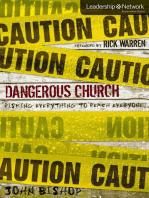 Dangerous Church: Risking Everything to Reach Everyone