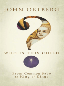 Who Is This Child?: From Common Babe to King of Kings