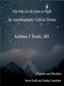 You Only See the Stars at Night: A Memoir Told In Tweets