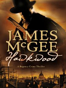 Hawkwood: A Regency Crime Thriller