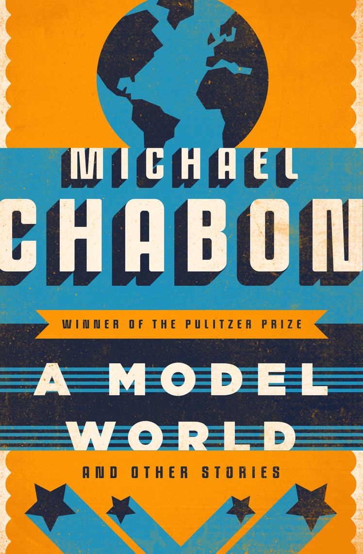 A Model World By Michael Chabon Book Read Online