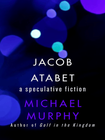 Jacob Atabet: A Speculative Fiction
