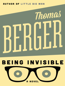 Being Invisible: A Novel