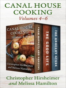 Canal House Cooking Volumes 4–6: Farm Markets and Gardens, The Good Life, and The Grocery Store