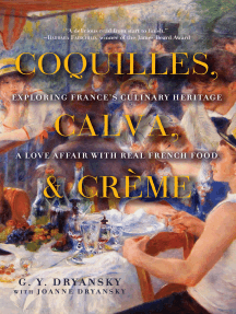 Coquilles, Calva, & Crème: Exploring France's Culinary Heritage: A Love Affair with French Food