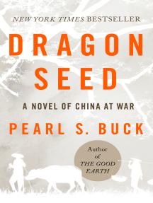 Dragon Seed: A Novel of China at War