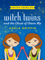 Witch Twins and the Ghost of Glenn Bly