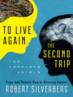 To Live Again and The Second Trip
