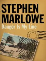 Danger Is My Line