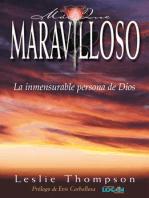 Más que maravilloso: La inmensurable persona de Dios