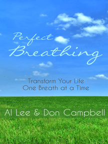 Perfect Breathing: Transform Your Life One Breath at a Time by Al Lee and  Don Campbell - Read Online
