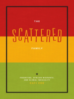 The Scattered Family: Parenting, African Migrants, and Global Inequality