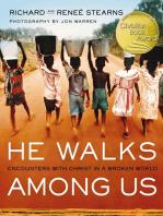 He Walks Among Us
