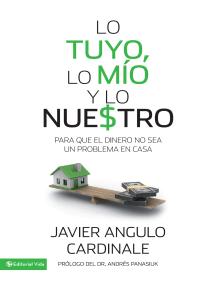 Lo tuyo, lo mío y lo nuestro: Para que el dinero no sea un problema en casa