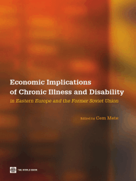 Economic Implications of Chronic Illness and Disability in Eastern Europe and Former Soviet Union