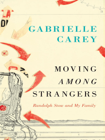 Moving Among Strangers: Randolph Stow and My Family
