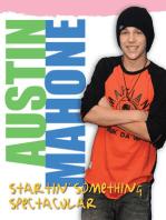 Austin Mahone: Startin' Something Spectacular