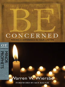Be Concerned (Minor Prophets): Making a Difference in Your Lifetime